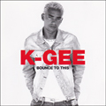 K-Gee BOUNCE TO THIS